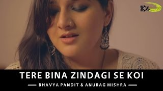 Tere Bina Zindagi Se Koi | The Kroonerz Project | Ft. Bhavya Pandit | Anurag Mishra