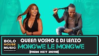 Queen Vosho & DJ Lenzo - Mongwe Le Mongwe (New Hit 2019)