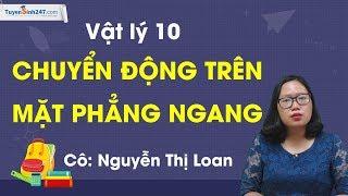 Chuyển động trên mặt phẳng ngang – Vật Lí 10 – Cô Nguyễn Thị Loan