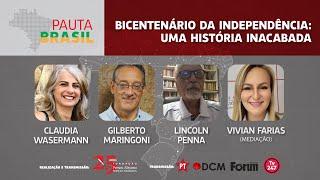 #aovivo | Bicentenário da Independência: uma história inacabada | Pauta Brasil