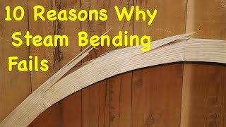 My Top 10 Reasons Why Steam Bending Wood Fails | Engels Coach Shop