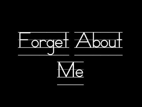 Forget About Me - Original song by J.A.I.L.
