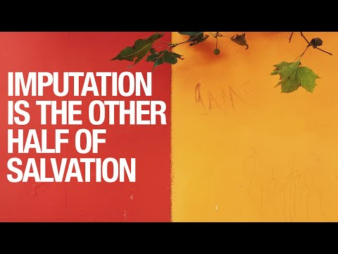 Imputation is the Other Half of Salvation