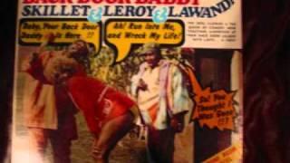 Skillet, Leroy, & Lawanda