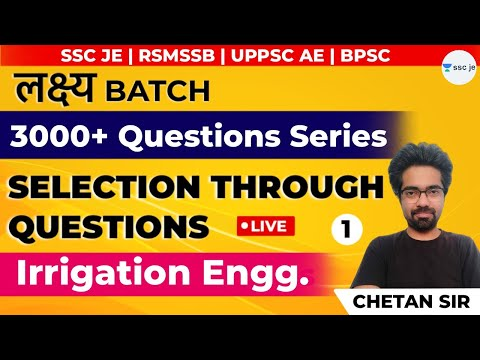 Irrigation Engineering -1 | Selection Through Questions | 3000+ SSC JE Questions (Civil)