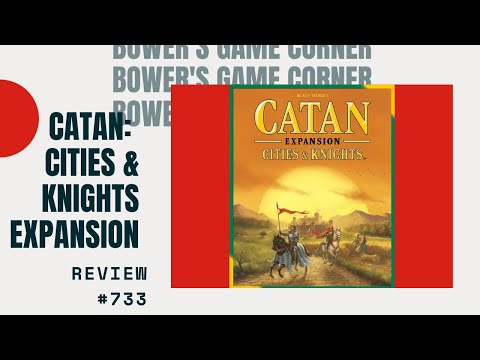 Bower's Game Corner: Catan: Cities & Knights  Review