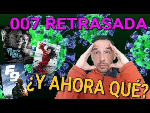 , title :'CORONAVIRUS / 007 SIN TIEMPO PARA MORIR se pospone hasta Noviembre / MULAN y FURIOUS 9 peligran'