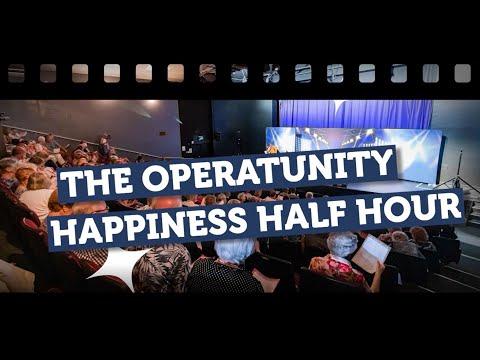 Operatunity Happiness Half Hour - Episode 5