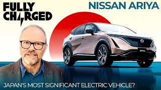 Nissan ARIYA - Japan's most significant EV? | FULLY CHARGED for clean energy & electric vehicles