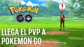 Así es el peculiar PvP de Pokémon GO: combates en tiempo real, tres ataques y un escudo