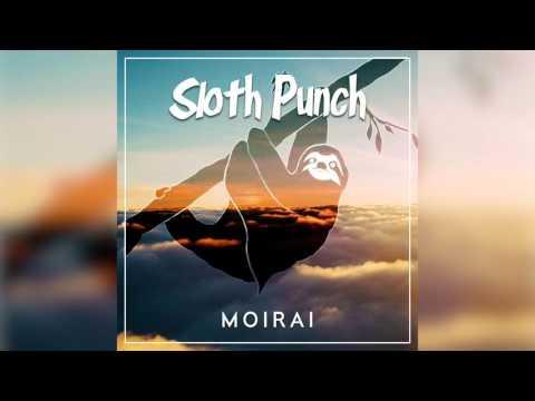 Sloth Punch – Moirai (Original Mix)