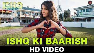 Ishq Ki Baarish - Song Video - Ishq Forever