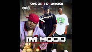Young Gee - Im Hood (Feat. E40 & Dorrough) [New Music]