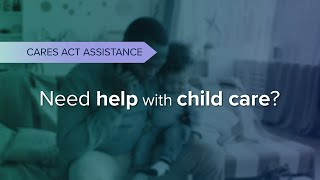 CARES Act – Child Care Assistance