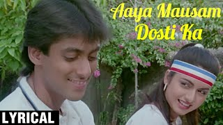 Aaya Mausam Dosti Ka- LYRICAL Song | Maine Pyar Kiya Songs | Salman Khan,  Bhagyashree