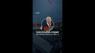 Carlos Slim financiará rehabilitación del tramo colapsado en la Línea 12 del Metro: AMLO