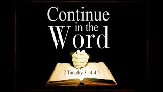 Continue in the Word – October 15th, 2017