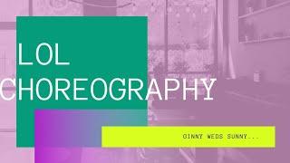 Choreography on LOL | Ginny Weds Sunny | InFire Squad