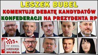 Leszek Bubel komentuje debatę kandydatów Konfederacji na prezydenta RP
