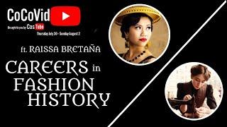 Careers In Fashion History Ft. Raissa Bretaña