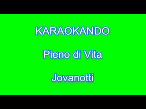 Karaoke Italiano -Pieno di vita - Lorenzo Jovanotti (testo)