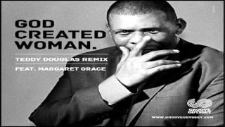 Teddy Douglas Feat Margaret Grace   -  'God Created Woman'  (Teddy Douglas Remix)