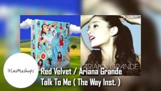 Red Velvet / Ariana Grande - Talk To Me ( The Way Remix)