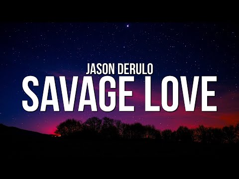 Jason Derulo - Savage Love (Lyrics) (Prod. Jawsh 685)