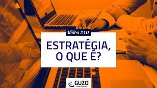 Vídeo #10 - Estratégia, o que é? - Gestão de Negócios