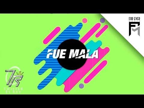 Resultado de imagen para FUE MALA - TWISTER EL REY FT KEVIN FLOREZ (LYRIC OFICIAL)