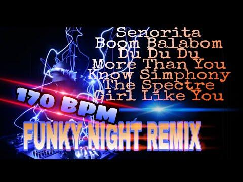 SENORITA - BOOM BALABOM 170 BPM FUNKY NIGHT REMIX DJ TERBARU 2019 LAGU DJ PALING ENAK FULL BASS