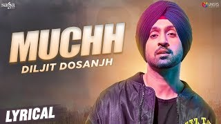 Diljit Dosanjh - Muchh Lyrical Video | New Punjabi Songs 2019 | Saga Music