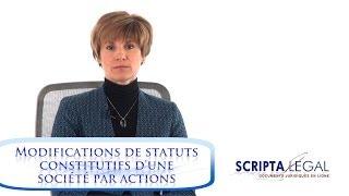 Modifications de statuts constitutifs d'une société par actions