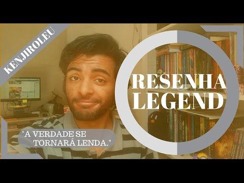 LEGEND - RESENHA | BERTIL KENJIRO