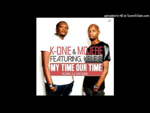 K-One & Mojere feat. Kele B - My Time Our Time