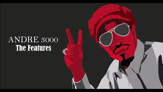 Best Of Andre 3000 | The Features (2018)