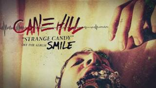 Cane Hill   Strange Candy