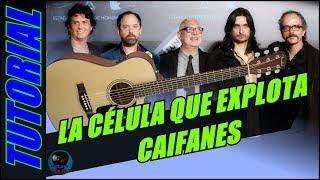 Cómo tocar La Célula Que Explota en guitarra - Caifanes - (TUTORIAL)  Temporada 2.