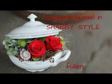 DIY Alte Suppenschüssel im Shabby chic Style füllen