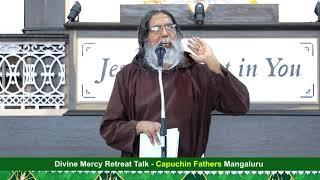 Divine Mercy Retreat Talk - Fr.Dolphy Serrao, Capuchin - Episode 189