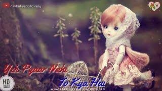 Yeh Pyaar Nahi Toh Kya Hai lyrics status   - YouTube
