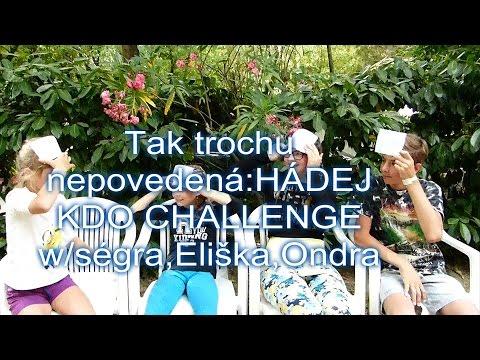 Tak trochu nepovedená:HÁDEJ KDO CHALLENGE#2:D w/ségra,Eliška,Ondra