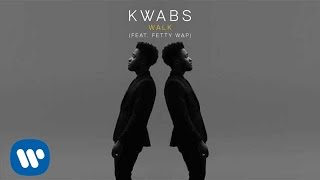 Kwabs   Walk (feat. Fetty Wap)