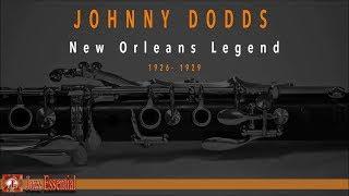 Johnny Dodds - New Orleans Legend