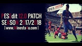 PESEdit 12.0 PATCH 2017-2018 ● PES 2013 PC ● INSTALL + REVIEW