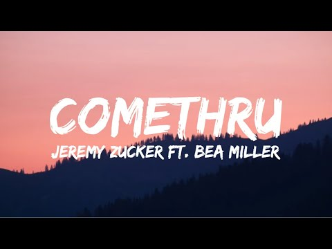 Jeremy Zucker Comethru Feat Bea Miller