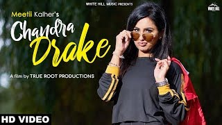 Chandra Drake (Full Song) Meetii Kalher | New Punjabi Song 2018 | White Hill Music