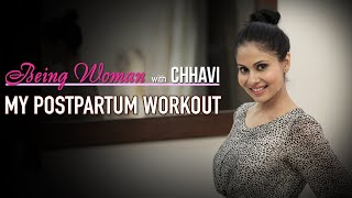 WHEN TO START WORKING OUT AFTER DELIVERY | BEING WOMAN with Chhavi