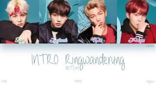 [KAN|ROM|ENG] BTS (방탄소년단) - INTRO : Ringwanderung (Color Coded Lyrics)