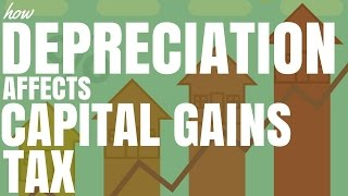 How Depreciation Affects Capital Gains Tax (Ep115)